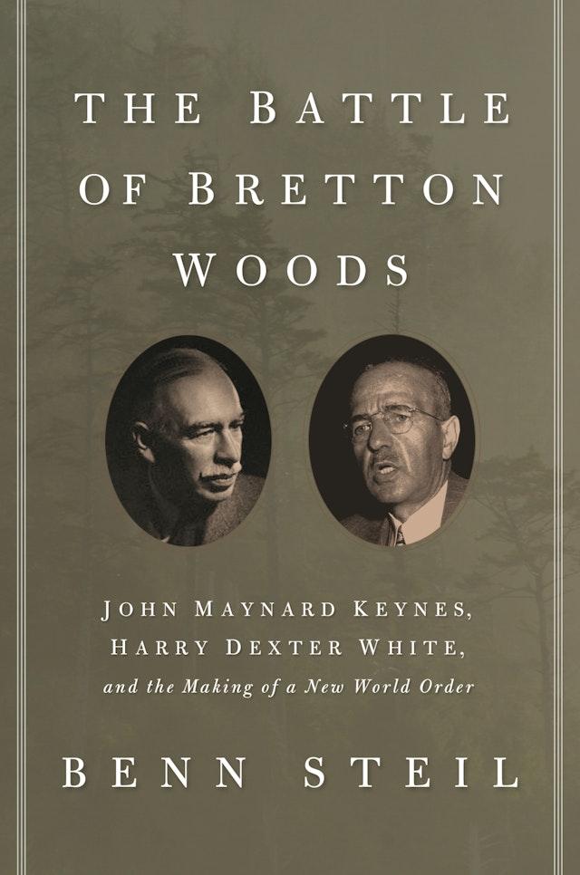 The Battle of Bretton Woods