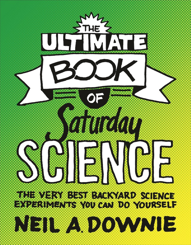 The Ultimate Book of Saturday Science