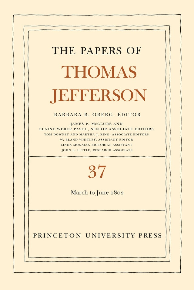 The Papers of Thomas Jefferson, Volume 37