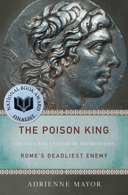 The Life and Legend of Mithradates The Poison King Romes Deadliest Enemy