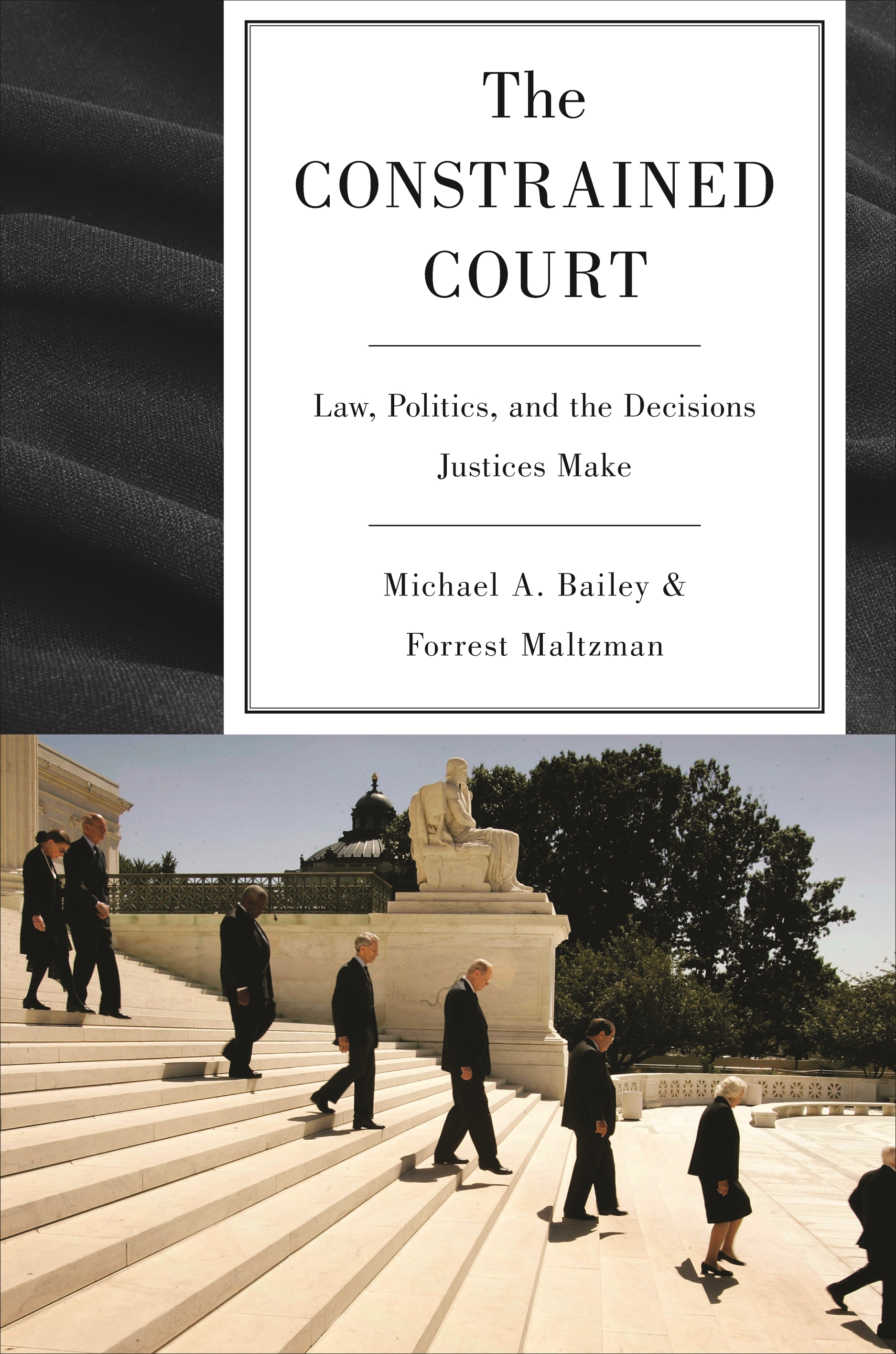 Politics The Constrained Court and the Decisions Justices Make Law