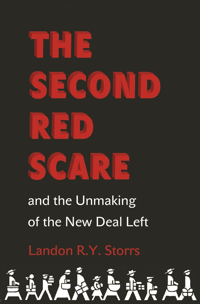 The Second Red Scare and the Unmaking of the New Deal Left