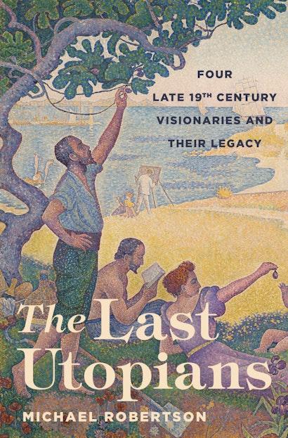 The Last Utopians