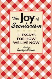 The Joy of Secularism