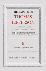 The Papers of Thomas Jefferson, Retirement Series, Volume 9