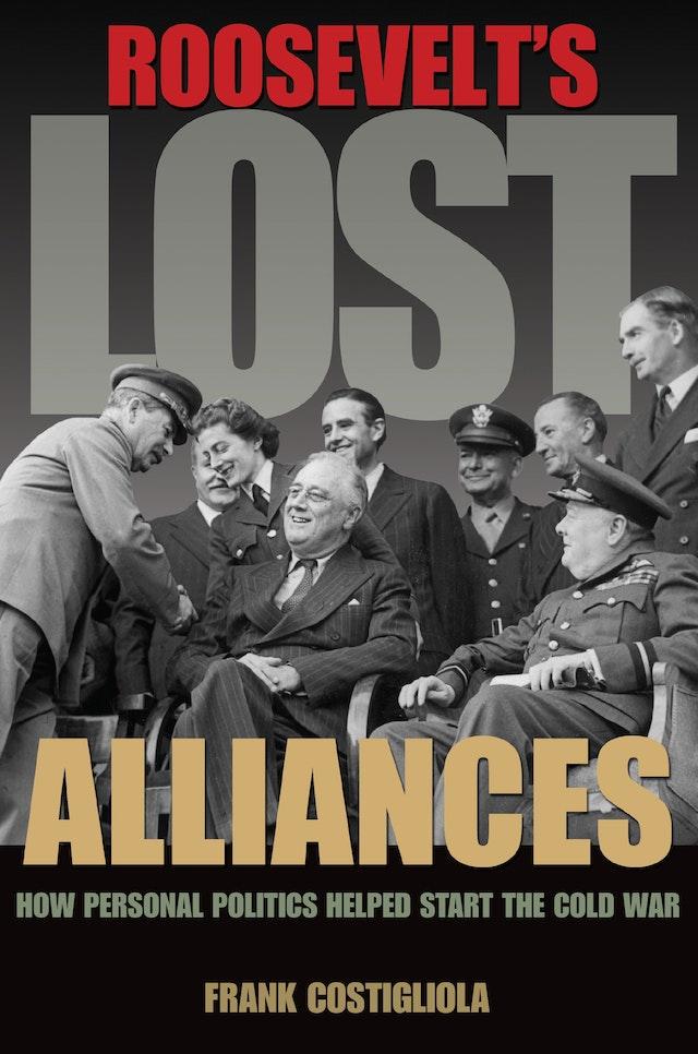 Roosevelt's Lost Alliances
