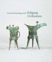 Art and Archaeology of the Erligang Civilization