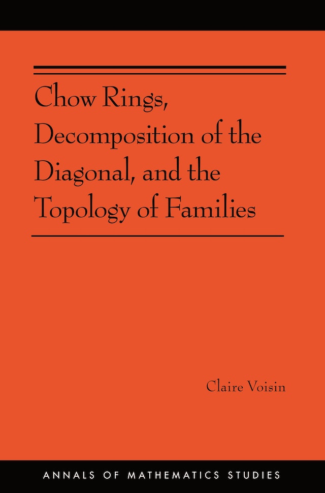 Chow Rings, Decomposition of the Diagonal, and the Topology of Families (AM-187)