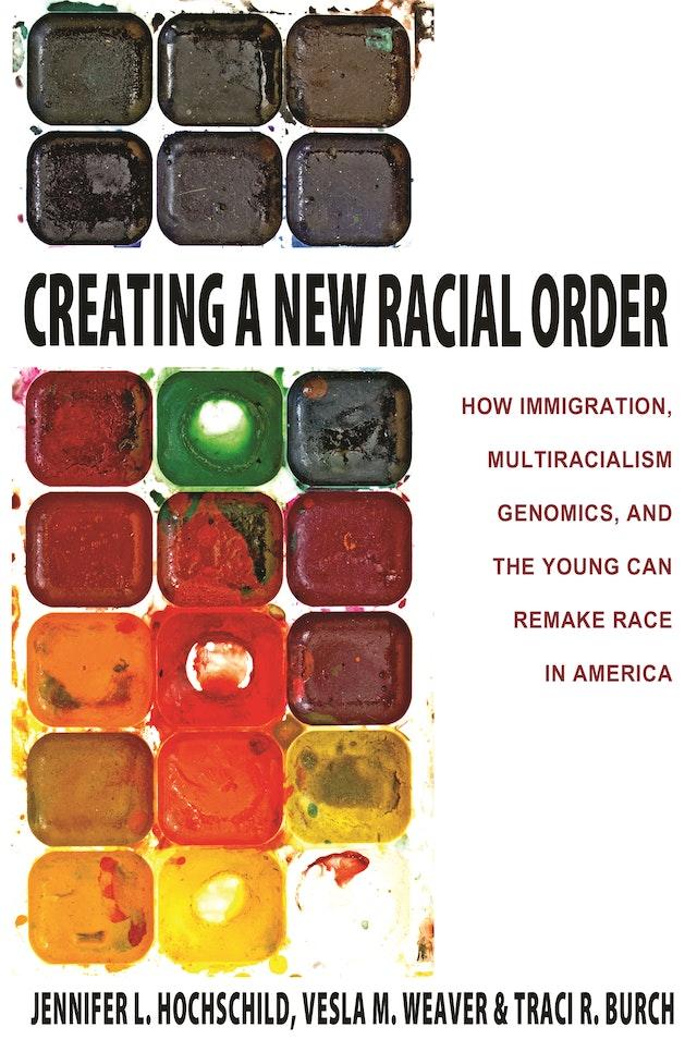 Creating a New Racial Order
