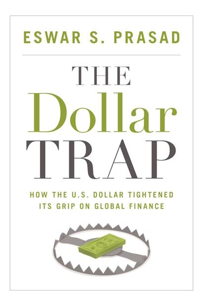 The Dollar Trap