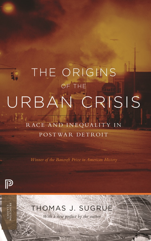 The Origins of the Urban Crisis