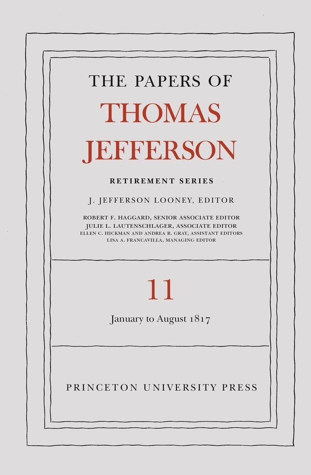 The Papers of Thomas Jefferson: Retirement Series, Volume 11