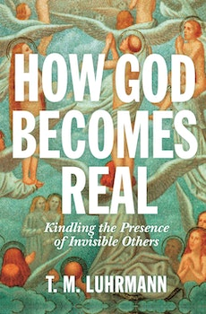 How God Becomes Real