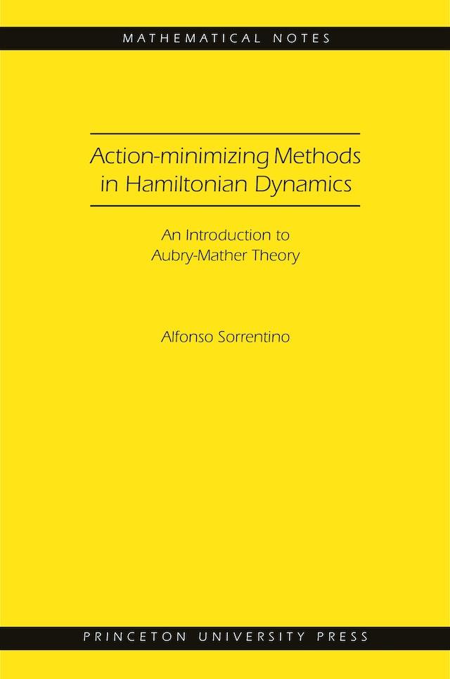 Action-minimizing Methods in Hamiltonian Dynamics (MN-50)