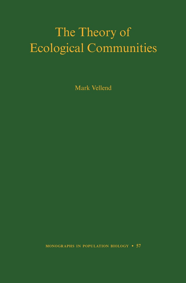 The Theory of Ecological Communities (MPB-57)
