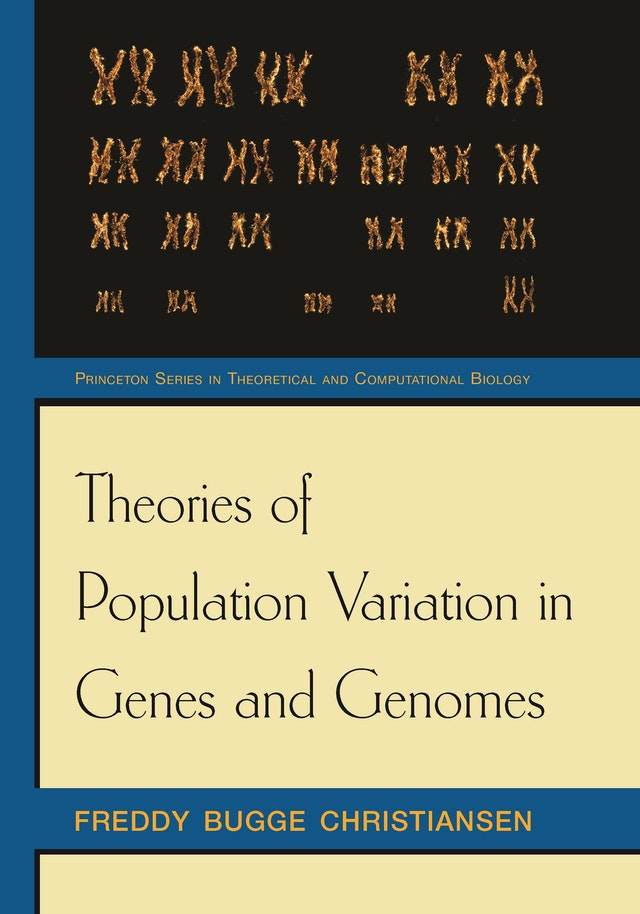Theories of Population Variation in Genes and Genomes