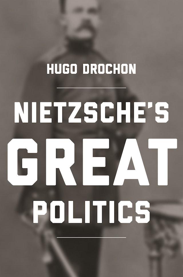 Nietzsche's Great Politics