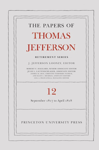 The Papers of Thomas Jefferson: Retirement Series, Volume 12