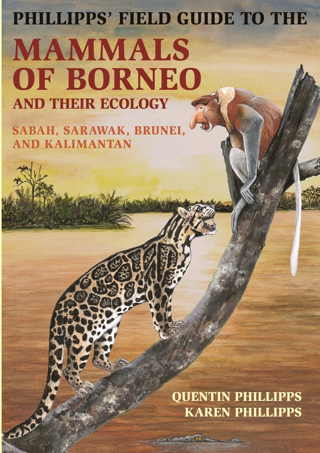 Phillipps' Field Guide to the Mammals of Borneo and Their Ecology