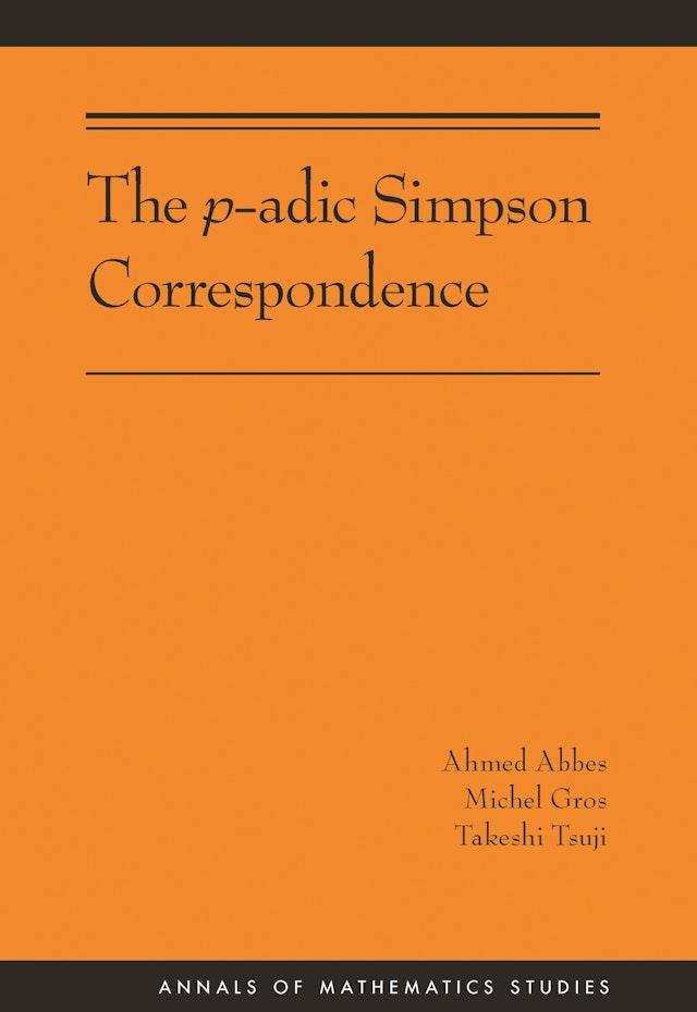 The p-adic Simpson Correspondence (AM-193)
