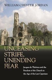 Unceasing Strife, Unending Fear