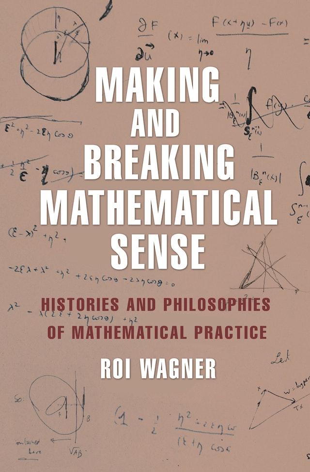 Making and Breaking Mathematical Sense