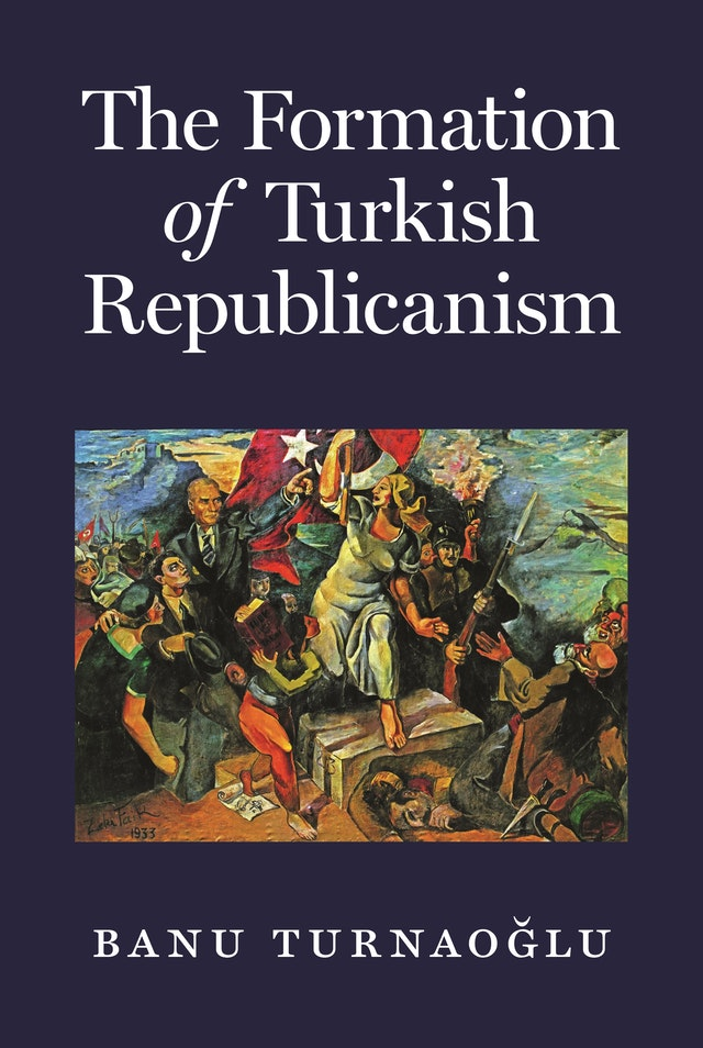 The Formation of Turkish Republicanism