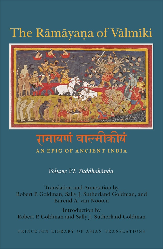 The Rāmāyaṇa of Vālmīki: An Epic of Ancient India, Volume VI