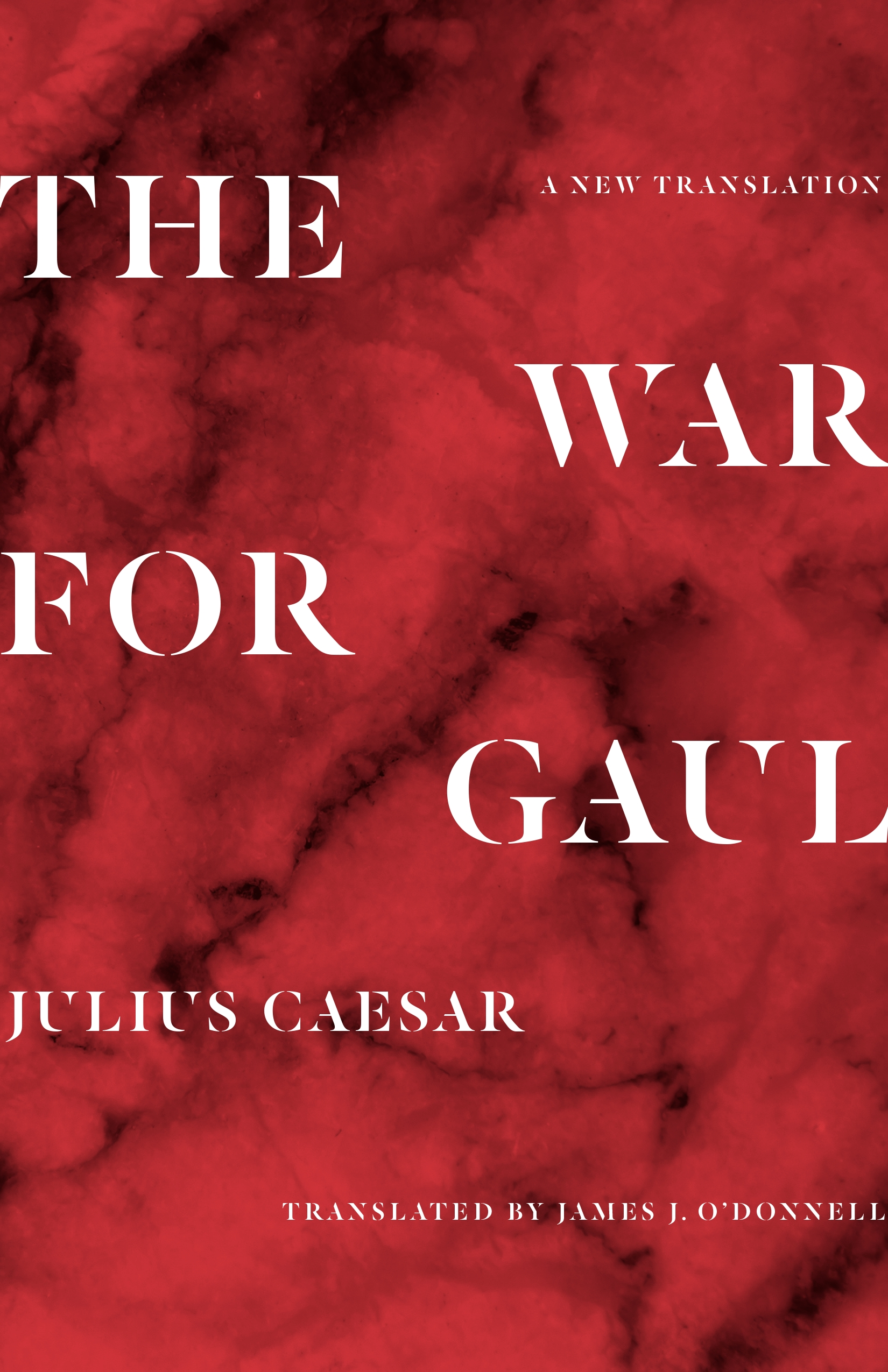 A New Translation The War for Gaul
