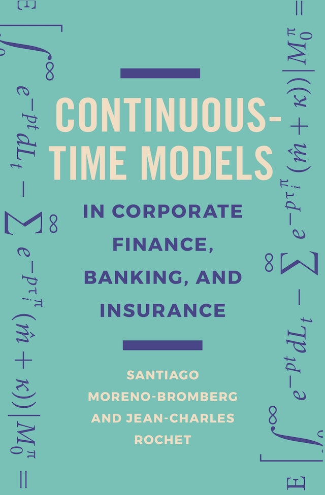 Continuous-Time Models in Corporate Finance, Banking, and Insurance