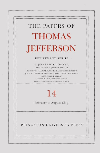 The Papers of Thomas Jefferson: Retirement Series, Volume 14