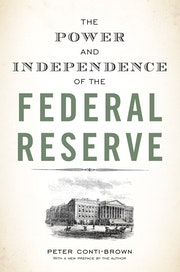 The Power and Independence of the Federal Reserve