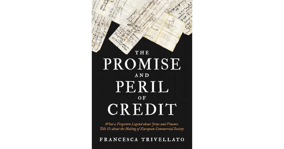 Review Perils Of Reading History >> The Promise And Peril Of Credit Princeton University Press