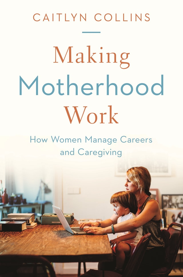 Making Motherhood Work