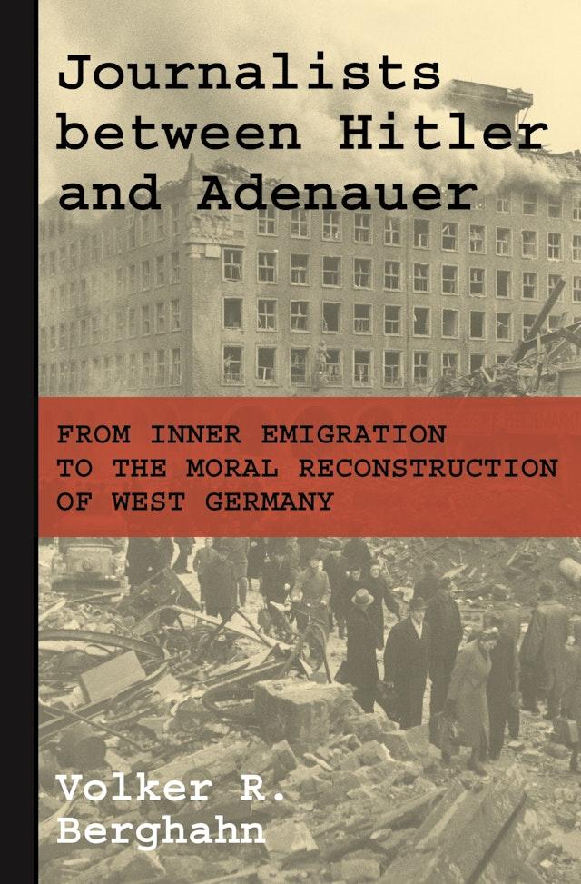 Journalists between Hitler and Adenauer