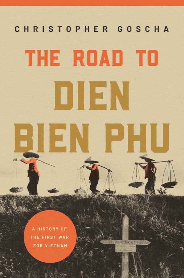 The Road to Dien Bien Phu