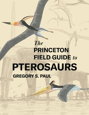 The Princeton Field Guide to Pterosaurs