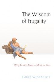 The Wisdom of Frugality