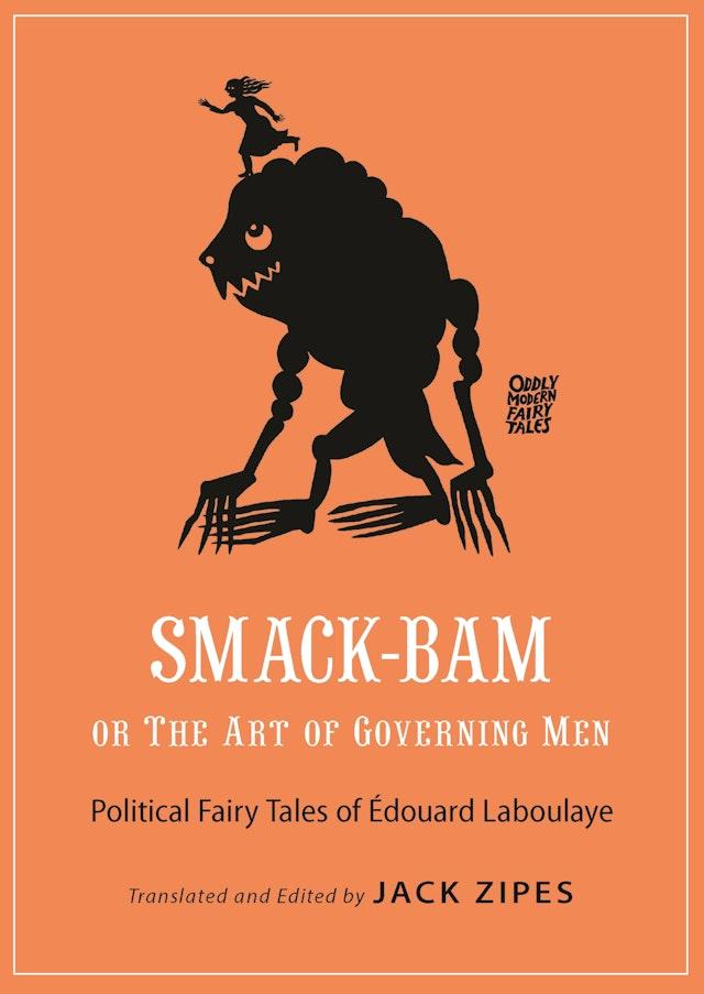Smack-Bam, or The Art of Governing Men