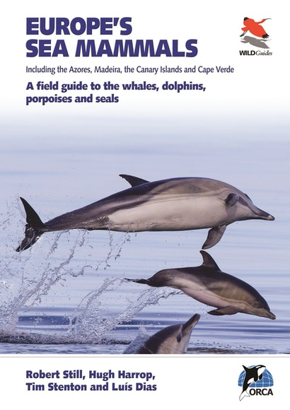 Europe's Sea Mammals Including the Azores, Madeira, the Canary Islands and Cape Verde