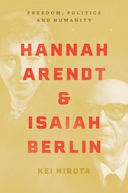 Hannah Arendt and Isaiah Berlin