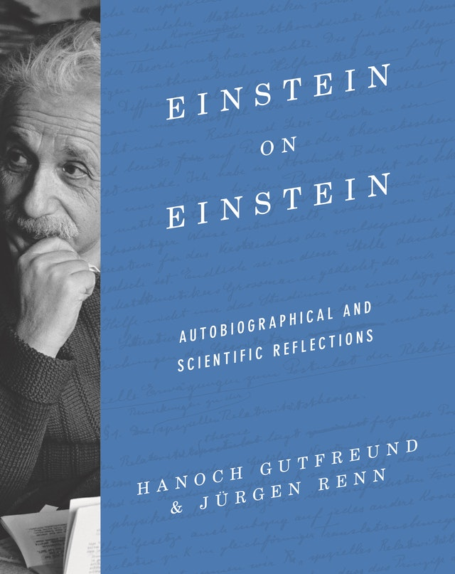 Einstein on Einstein: Autobiographical and Scientific Reflections Book Cover