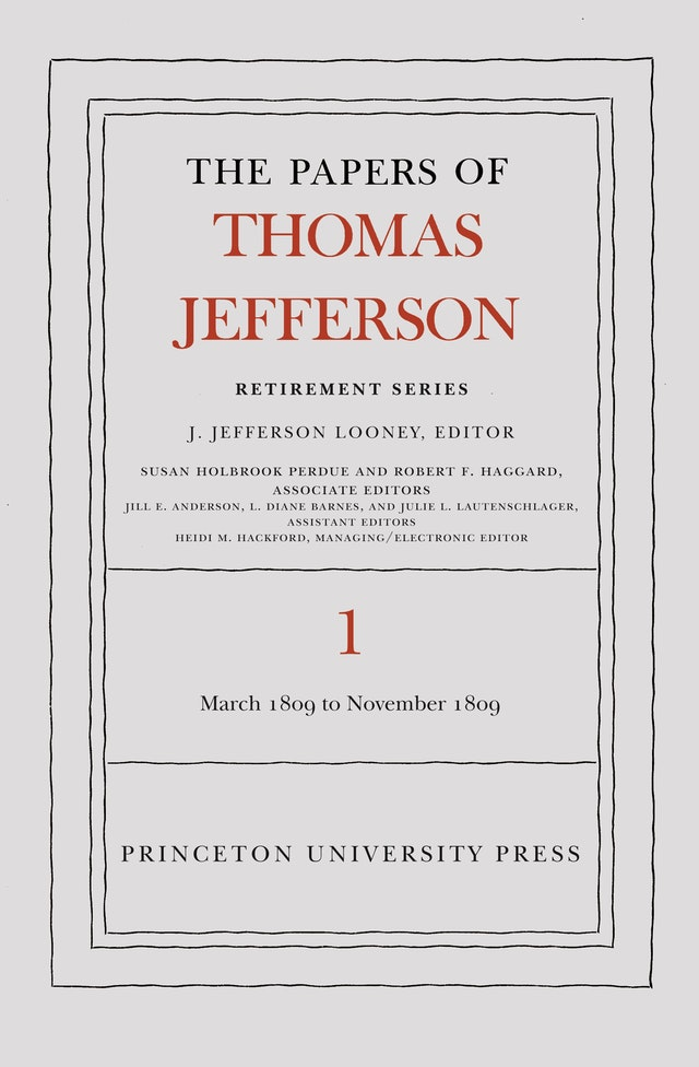 The Papers of Thomas Jefferson, Retirement Series, Volume 1