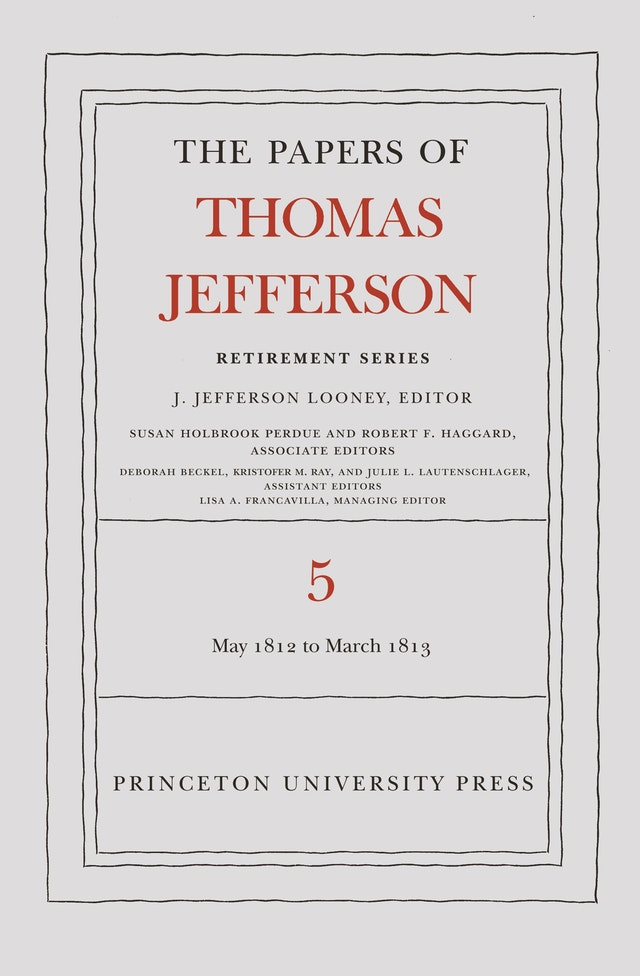 The Papers of Thomas Jefferson, Retirement Series, Volume 5