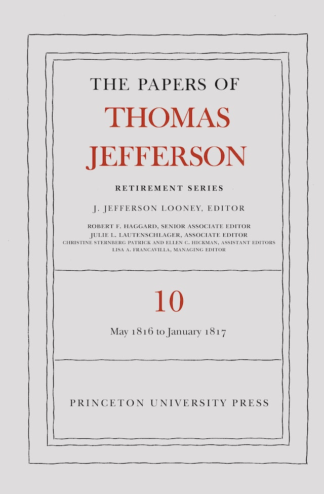 The Papers of Thomas Jefferson: Retirement Series, Volume 10