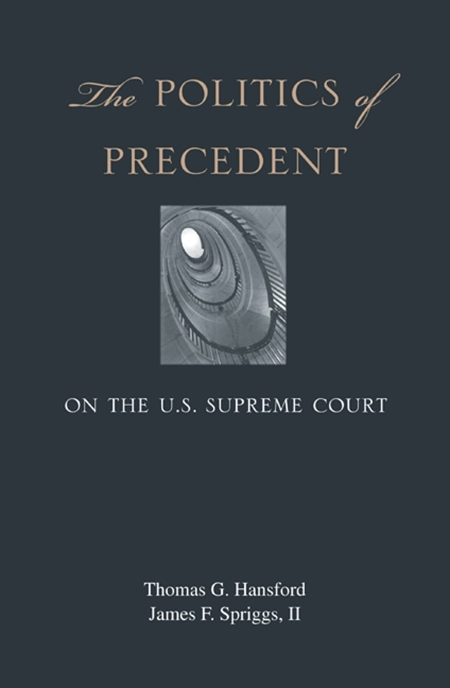 The Politics of Precedent on the U.S. Supreme Court
