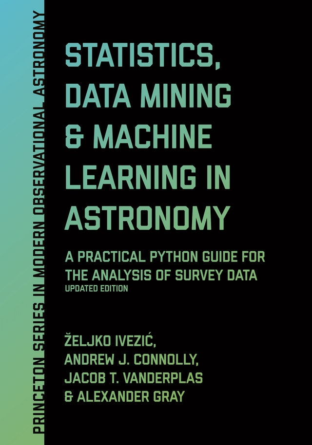 Statistics, Data Mining, and Machine Learning in Astronomy