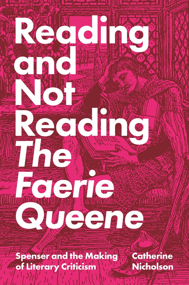Reading and Not Reading <i>The Faerie Queene</i>