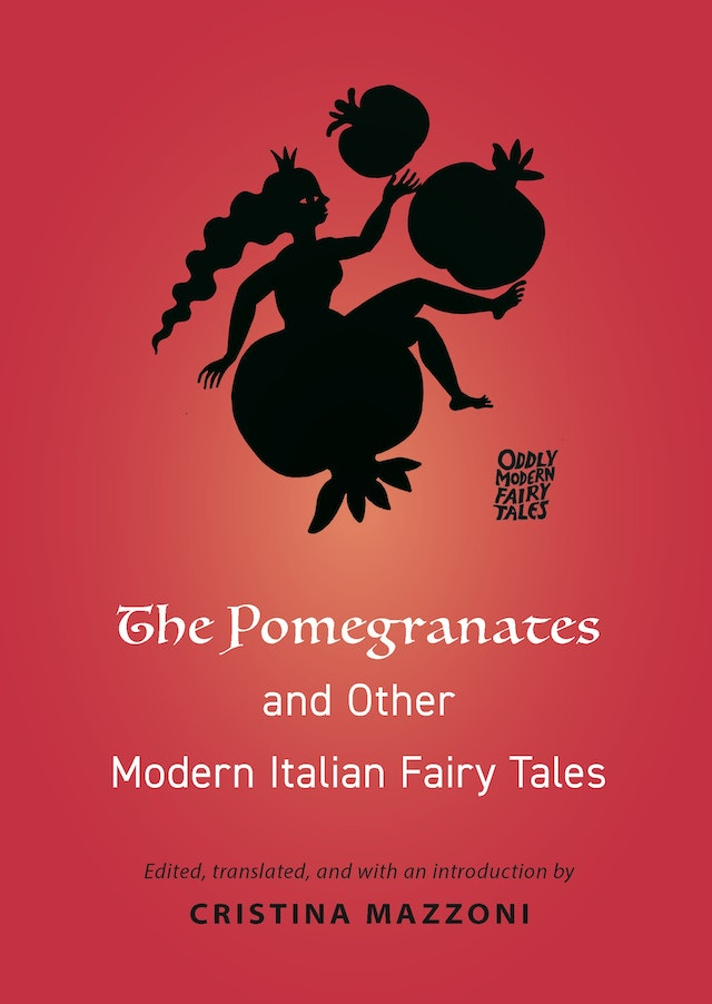 The Pomegranates and Other Modern Italian Fairy Tales