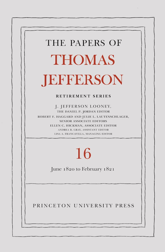 The Papers of Thomas Jefferson: Retirement Series, Volume 16